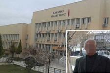 Karaman iddianamesinde neler var kan donduran detaylar