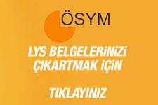 LYS giriş belgeleri çıkartma ÖSYM giriş sayfası