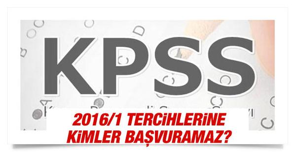 2016/1 KPSS tercih kadrolarına kimler başvuramayacak?