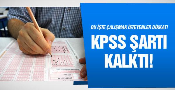 O kurumda KPSS şartı kaldırıldı!