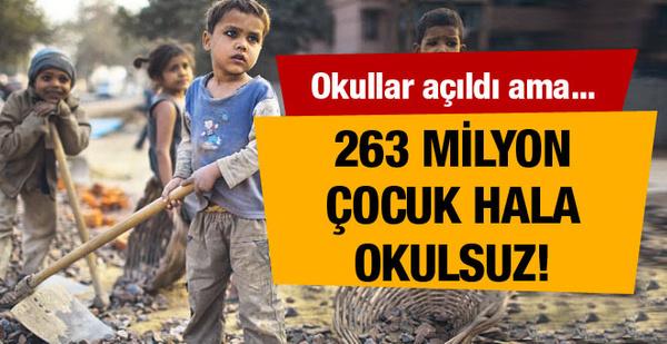 Okulları açıldı fakat 263 milyon hala okulsuz
