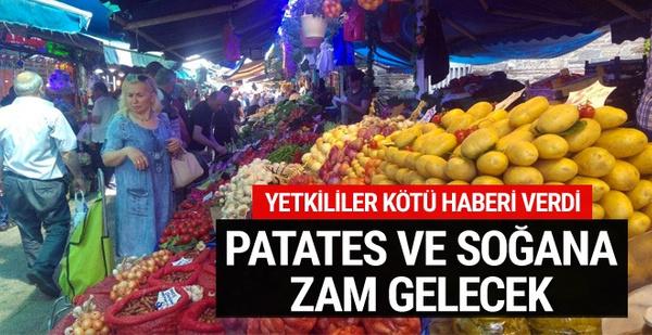 Yetkililer kötü haberi verdi Patates ve soğanda fiyat artacak