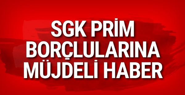 SGK prim borcu olanlara müjdeli haber geldi