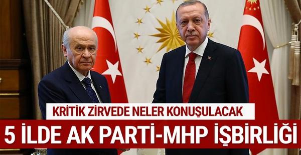 5 ilde AK Parti - MHP işbirliği Kritik zirve bugün