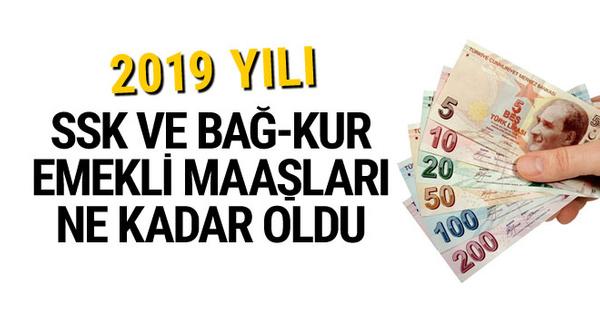 SSK ve BAĞ-KUR'lunun 2019 emekli aylığı ne kadar oldu zamlı liste