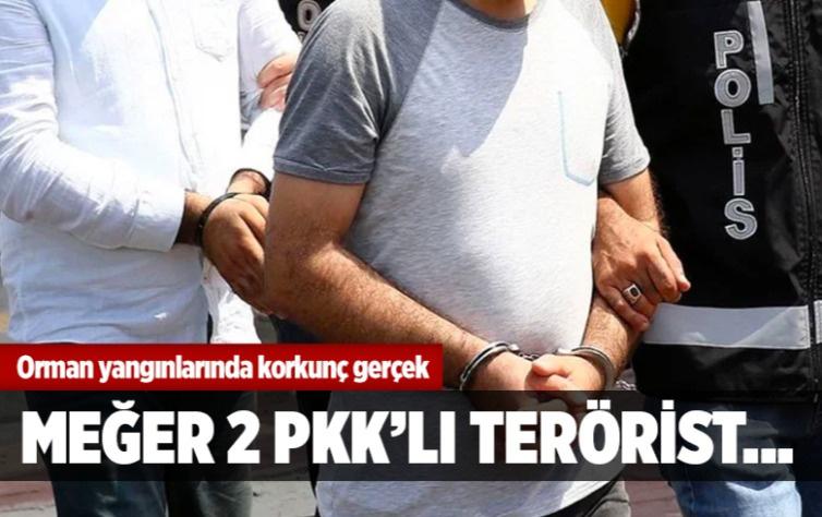 Orman yangınlarında korkunç gerçek ortaya çıktı! Meğer 2 PKK'lı terörist...